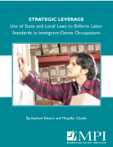 "Image of the report from the Migration Policy Institute entitled ""Strategic Leverage: Use of State and Local Laws to Enforace Labor Standards in Immigrant-dense Occupations"""